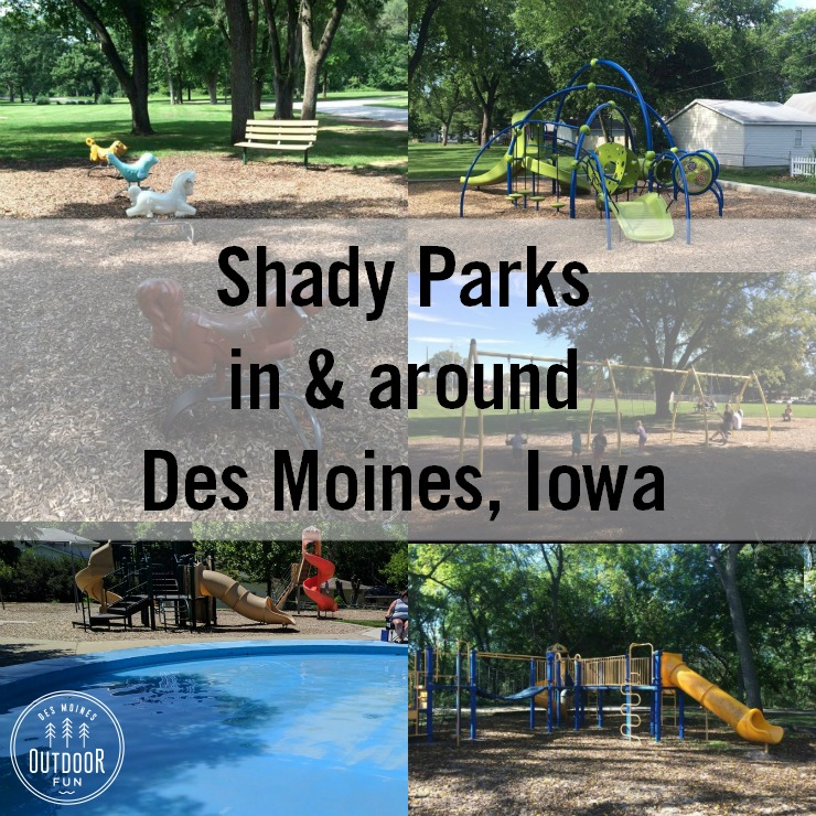 Check out a list of the playgrounds with shade in Des Moines, Iowa and surriounding suburbs.