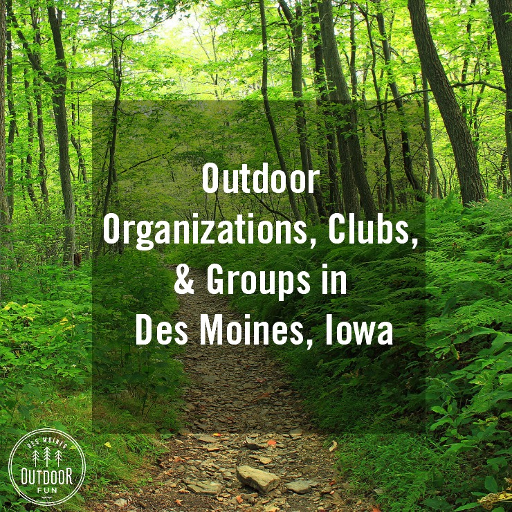 Outdoor Organizations Clubs Groups In Des Moines