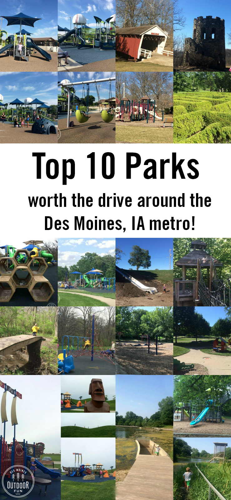 A list of the top 10 parks that are worth a 30-45 minute drive, around the Des Moines, Iowa metro. Unique playground elements, cool structures nearby, and themed parks.