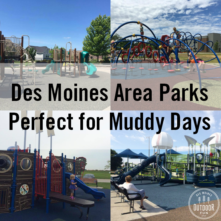 Des Moines Parks For Muddy Days