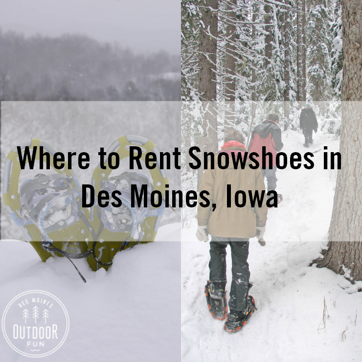 Where To Rent Snowshoes Des Moines Iowa