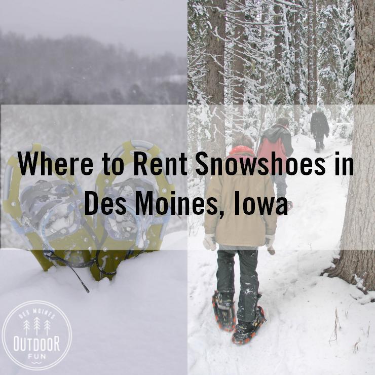 Where To Rent Snowshoes Des Moines Iowa